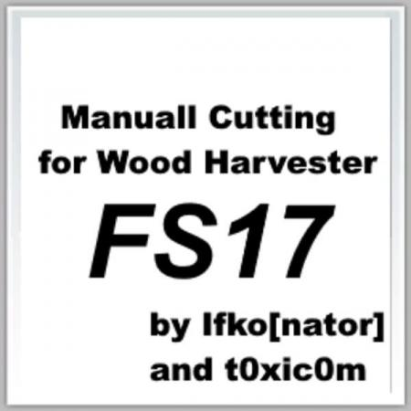 MANUAL CUTTING FOR WOOD HARVESTER FS17 V1.1