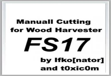 MANUAL CUTTING FOR WOOD HARVESTER FS17 V1.2
