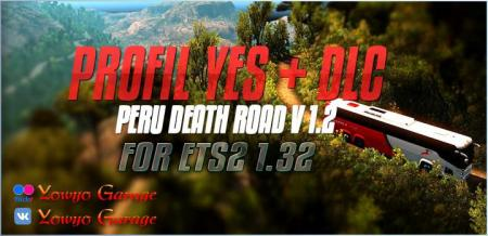 PROFIL FOR MAP PERU DEATH ROAD V1.2 + DLC FOR ETS2 1.32.X