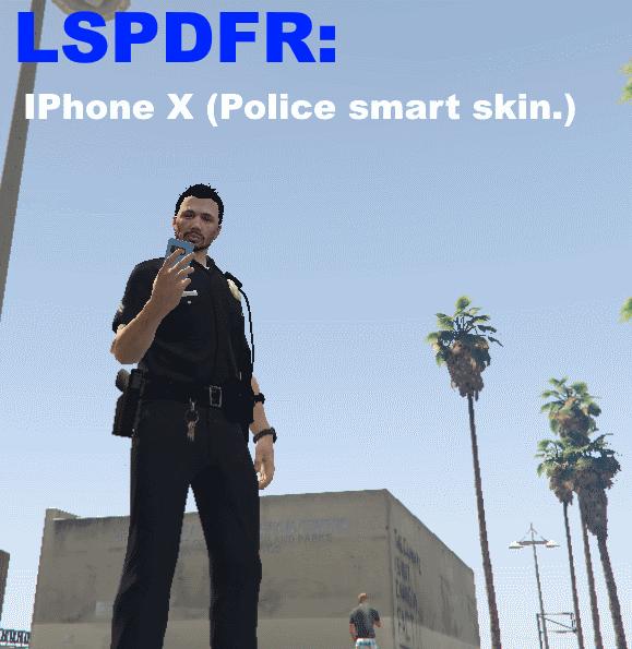 LSPDFR IPhone X SmartRadio (PoliceSmartRadio Skin) 1 0 0